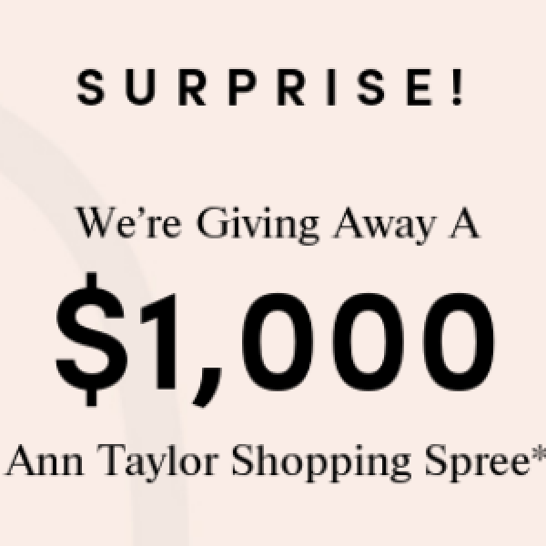 Win An Ann Taylor $1K Gift Card